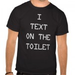 i_text_on_the_toilet_tshirt